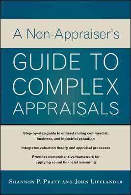 A Non-appraiser's Guide to Complex Appraisals By Pratt, Shannon/ Lifflander, John