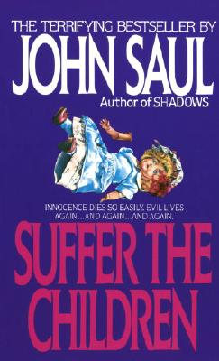 Suffer the Children By Saul, John