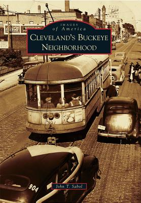 Cleveland's Buckeye Neighborhood By Sabol, John T.