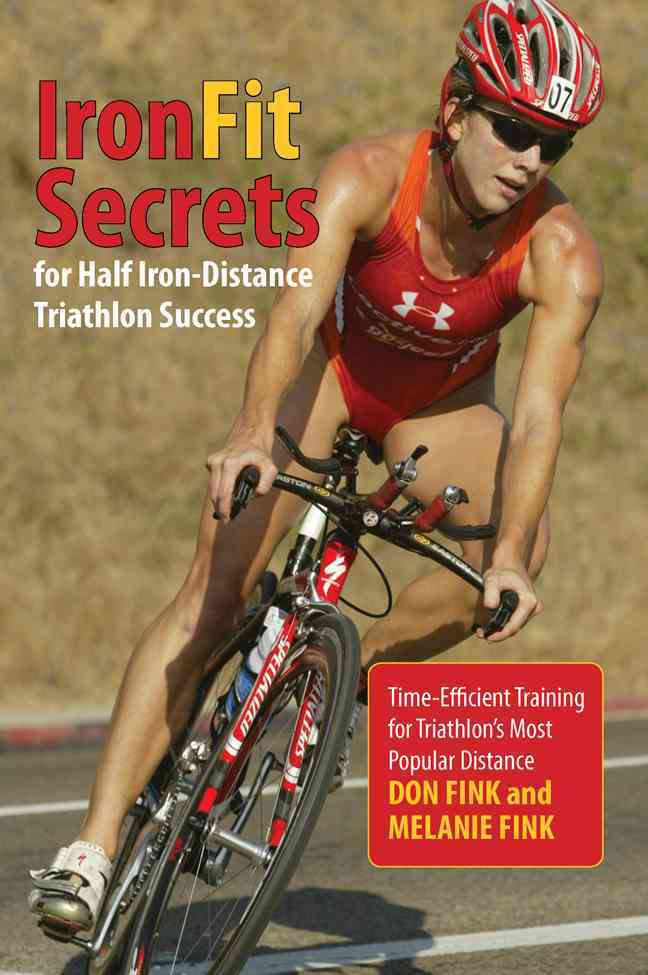 Ironfit Secrets for Half Iron-distance Triathlon Success By Fink, Don/ Fink, Melanie