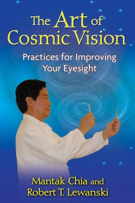 The Art of Cosmic Vision By Chia, Mantak/ Lewanski, Robert T.